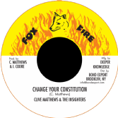 SALE ITEM - Clive Matthews & The Insighters - Change Your Constitution / Dub (Fox Fire / DKR) US 7""